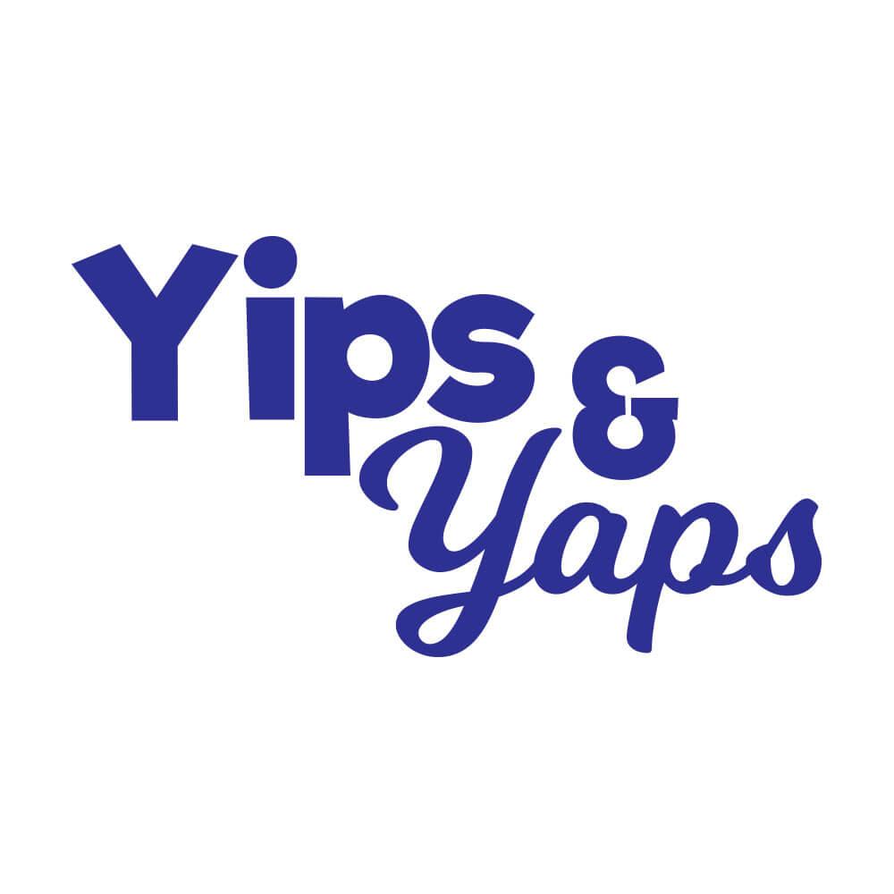 Yips & Yaps